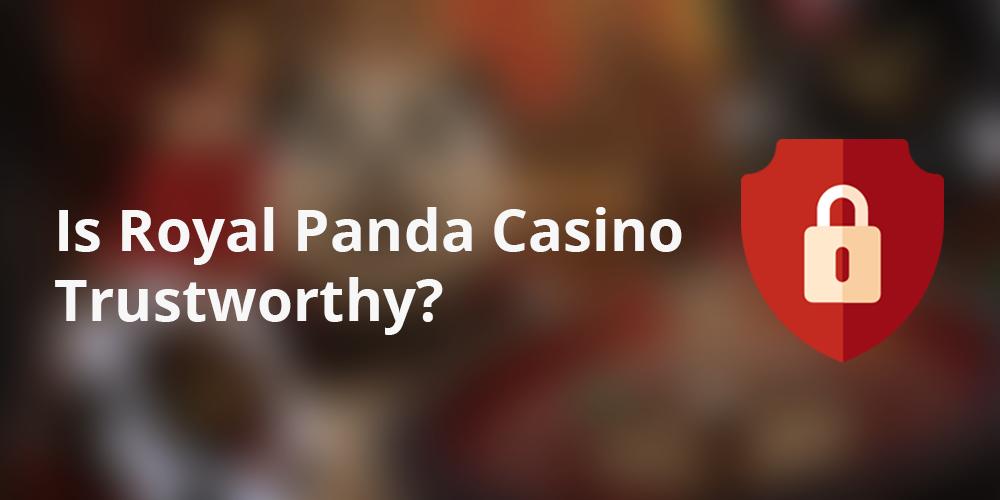 Is Royal Panda Casino Trustworthy?